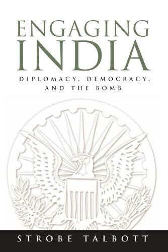 9780815783008: Engaging India: Diplomacy, Democracy, and the Bomb