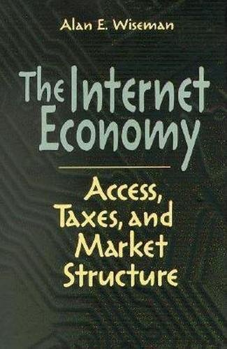 9780815793847: The Internet Economy: Access, Taxes, and Market Structure