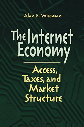9780815793854: The Internet Economy: Access, Taxes, and Market Structure