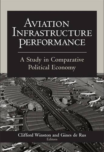 Aviation Infrastructure Performance: A Study in Comparative Political Economy (Hardback)