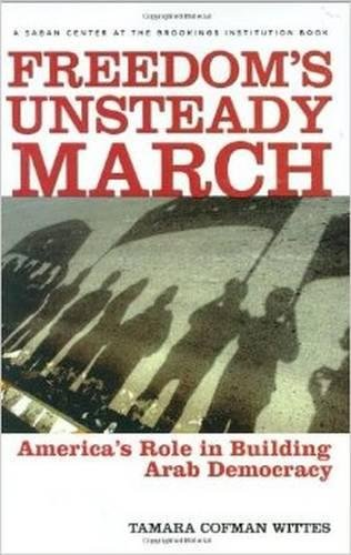 9780815794943: Freedom's Unsteady March: America's Role in Building Arab Democracy