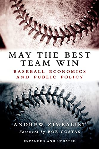 9780815797296: May the Best Team Win: Baseball Economics and Public Policy