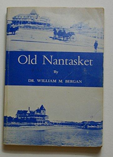 Old Nantasket: Bergan, William M. Dr.