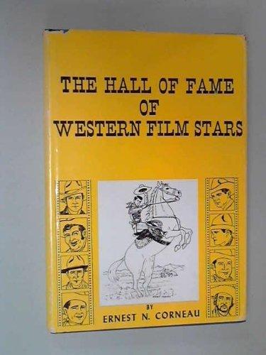 The Hall of Fame of Western Film Stars (SIGNED): Corneau, Ernest N.