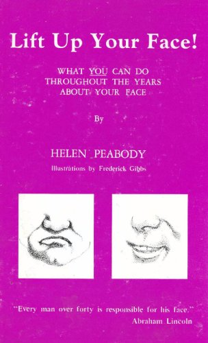 9780815803157: Lift up your face!: What you can do, throughout the years, about your face