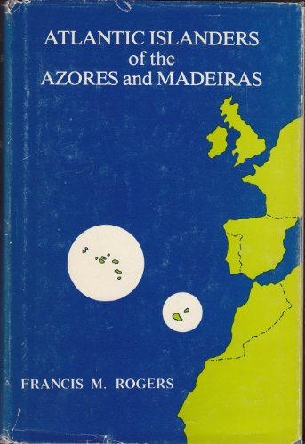 Atlantic Islanders of the Azores and Madeiras