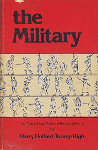 9780815804031: The Military: The Theory of Land Warfare As Behavioral Science