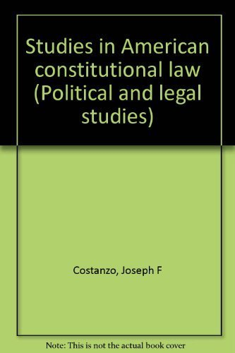 Studies in American constitutional law (Political and: Joseph F Costanzo