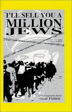 I'll Sell You a Million Jews. SIGNED by author: Fishtein, Oscar