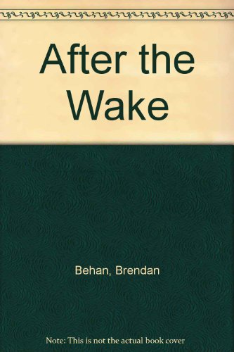 After the Wake: Behan, Brendan