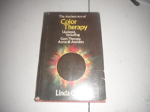 9780815952060: The Ancient Art of Color Therapy: Updated, Including Gem Therapy, Auras, and Amulets