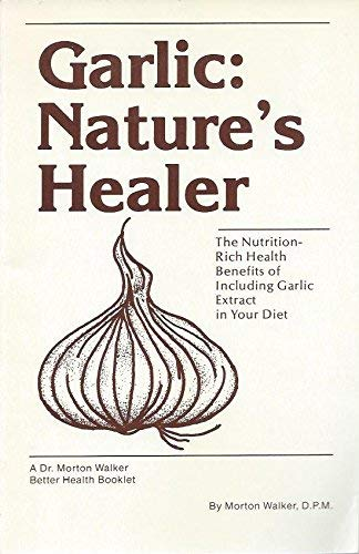 9780815956235: Garlic: Nature's Healer (A Dr. Morton Walker better health booklet)