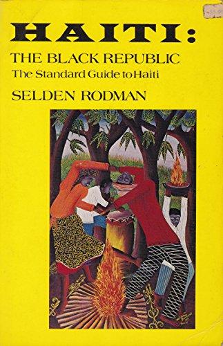 Haiti: The Black Republic: Rodman, Seldon