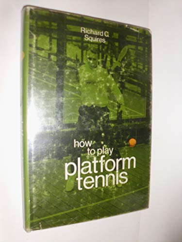 9780815957072: How to Play Platform Tennis