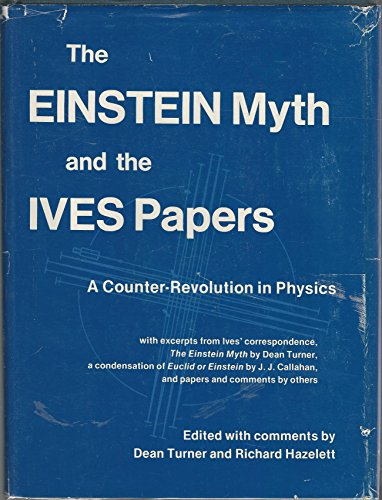 Einstein Myth and the Ives Papers: Herbert Eugene Ives