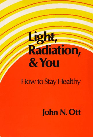 9780815961215: Light, Radiation, and You How to Stay Healthy