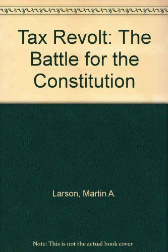 Tax Revolt: The Battle for the Constitution