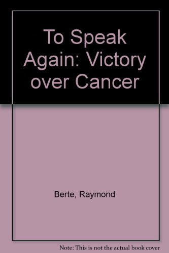 9780815969235: To Speak Again: Victory over Cancer