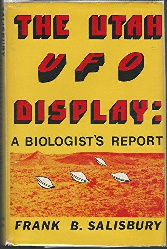 The Utah UFO Display: A Biologist's Report: Salisbury, Frank B.