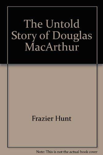 9780815970040: The Untold Story of Douglas MacArthur