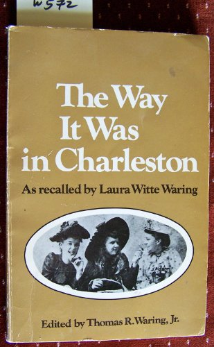 The way it was in Charleston: Waring, Laura Witte
