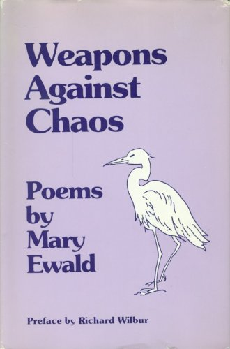 Weapons Against Chaos: Ewald, Mary T.