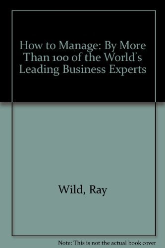 9780816000265: How to Manage: By More Than 100 of the World's Leading Business Experts