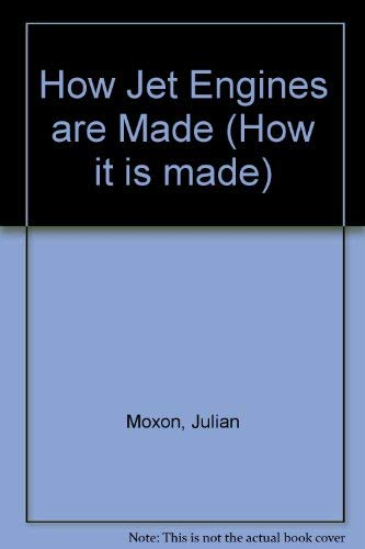 How Jet Engines Are Made (How It Is Made): Julian Moxon