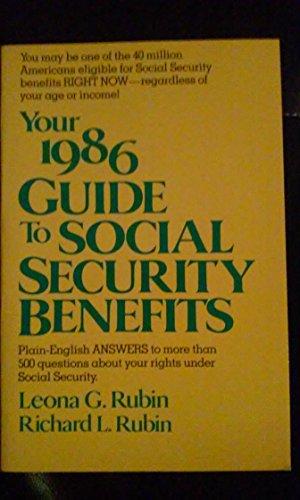 Your 1986 guide to social security benefits: Leona G. Rubin, Richard L. Rubin