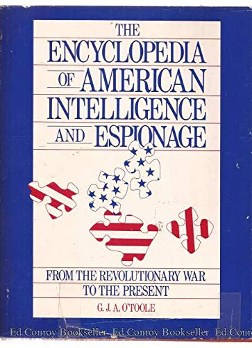 9780816010110: The Encyclopedia of American Intelligence and Espionage: From the Revolutionary War to the Present