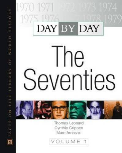 Day by Day: The Seventies (081601020X) by Leonard, Thomas M.; Crippen, Cynthia; Aronson, Marc