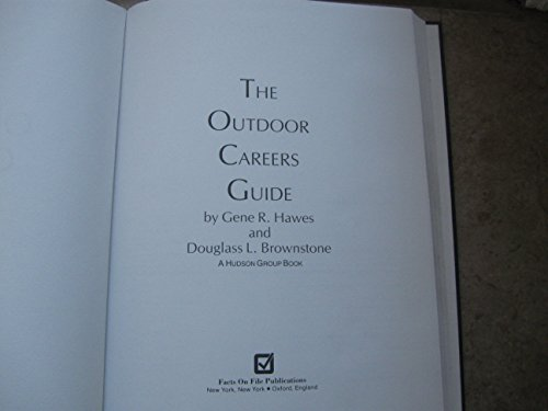 The Outdoor Careers Guide (0816010218) by Hawes, Gene R.; Brownstone, Douglass L.