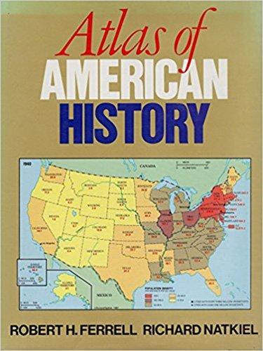Atlas of American History: Ferrell, Robert H., Natkiel, Richard