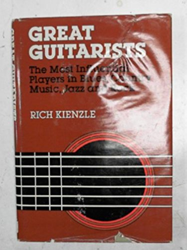 9780816010295: Great Guitarists/the Most Influential Players in Jazz, Country, Blues and Rock