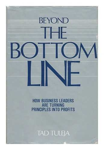 9780816010479: Beyond the Bottom Line: How Business Leaders Are Managing Principles into Profits