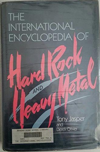 The International Encyclopedia of Hard Rock &: Tony Jasper; Derek