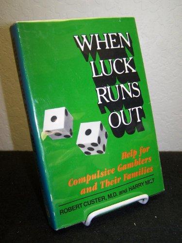 When Luck Runs Out: Help for Compulsive: Custer, Robert, Milt,