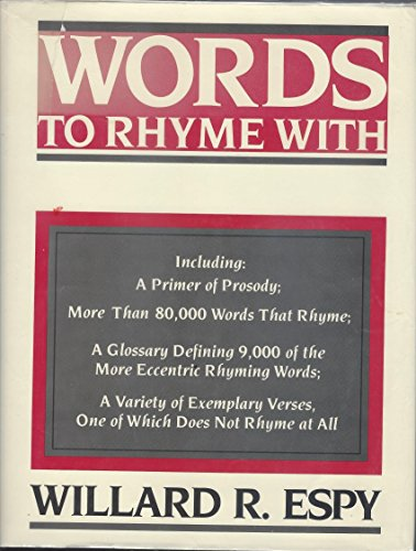 Words to Rhyme With: For Poets and Song Writers (0816012377) by Espy, Willard R.