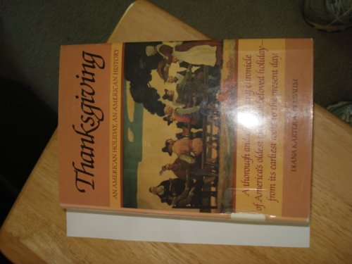 Thanksgiving: An American Holiday, an American History: Diana Karter Appelbaum