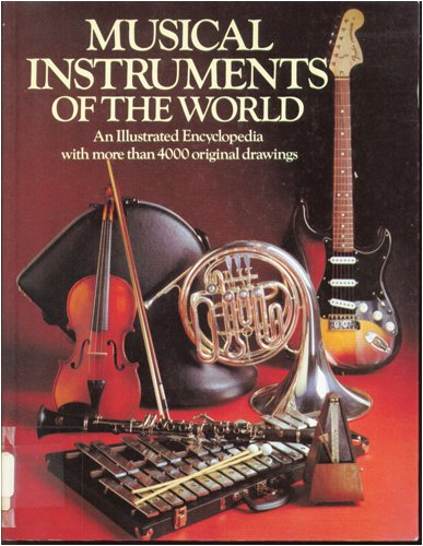 9780816013098: Musical Instruments of the World: An Illustrated Encyclopedia