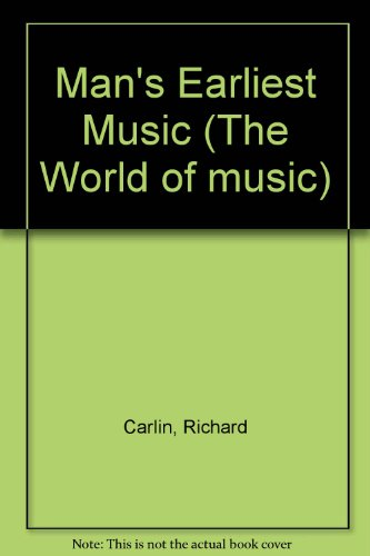 9780816013241: Man's Earliest Music: The World of Music
