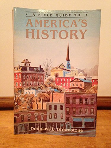 9780816013487: A Field Guide to America's History