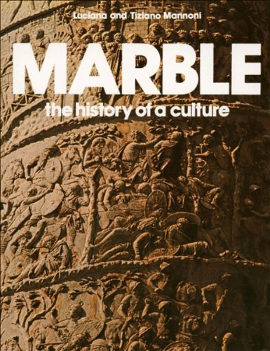 Marble: The History of a Culture: Mannoni, Luciana, Mannoni,