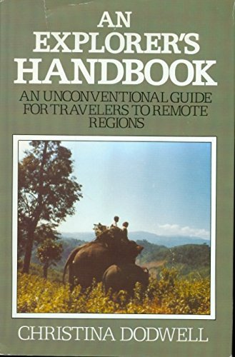 9780816014026: An Explorer's Handbook: An Unconventional Guide for Travelers to Remote Regions
