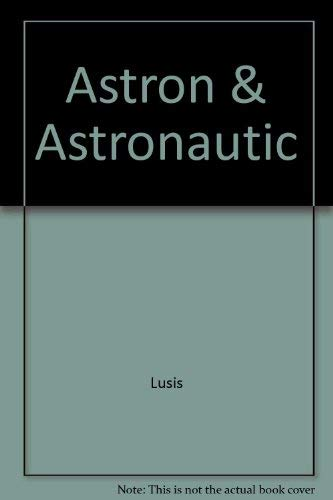 9780816014699: Astronomy and Astronautics: An Enthusiast's Guide to Books and Periodicals