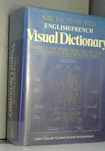 The Facts on File English/French Visual Dictionary: Look Up the Word from the Picture, Find the Picture from the Word (0816015457) by Corbeil, Jean-Claude; Archambault, Ariane