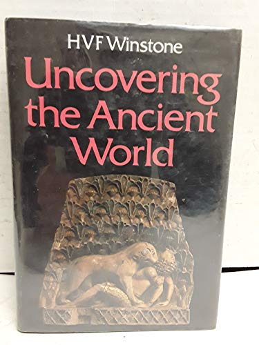 9780816015788: Uncovering the Ancient World