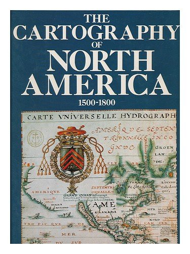 9780816015863: The Cartography of North America, 1500-1800