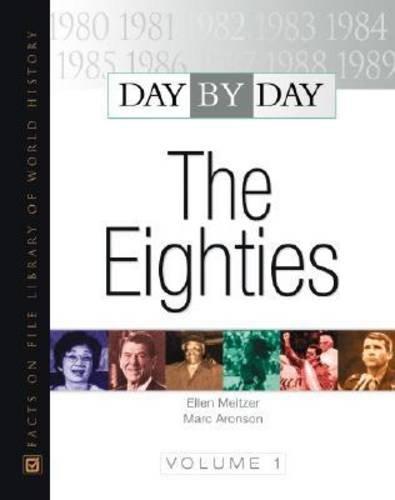 Day by Day: Eighties (Hardback): Ellen Meltzer, Marc Aronson