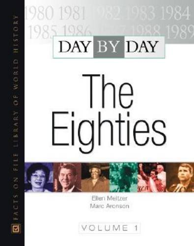 Day by Day: The Eighties (Day By Day) 2 VOL SET (0816015929) by Meltzer, Ellen; Aronson, Marc